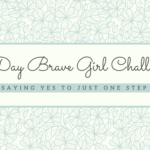 Are you ready for a brave girl challenge?